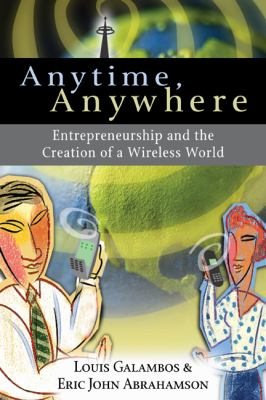 Anytime, Anywhere Entrepreneurship and the Creation of a Wireless World  2011 9780521398565 Front Cover