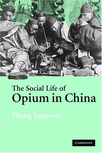 Social Life of Opium in China   2005 edition cover