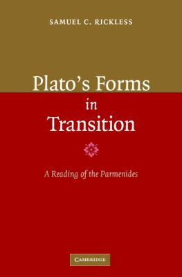 Plato's Forms in Transition A Reading of the Parmenides  2006 9780521864565 Front Cover