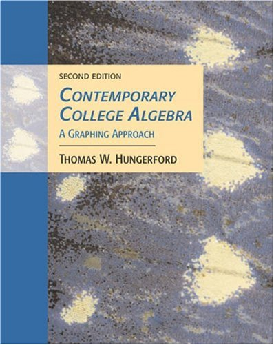 Contemporary College Algebra A Graphing Approach 2nd 2005 (Revised) 9780534466565 Front Cover