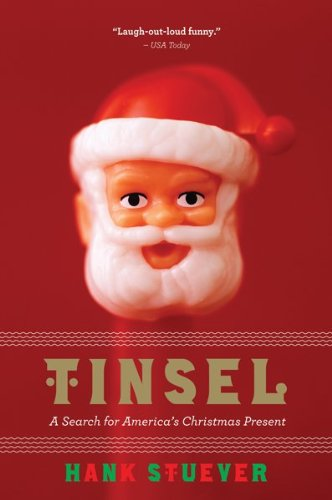 Tinsel A Search for America's Christmas Present  2009 9780547394565 Front Cover