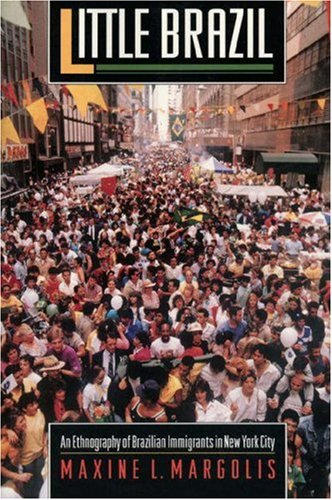 Little Brazil An Ethnography of Brazilian Immigrants in New York City  1994 edition cover