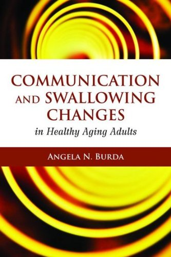 Communication and Swallowing Changes in Healthy Aging Adults   2011 (Revised) edition cover