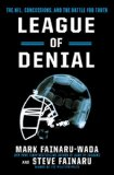 League of Denial The NFL, Concussions, and the Battle for Truth  2014 edition cover
