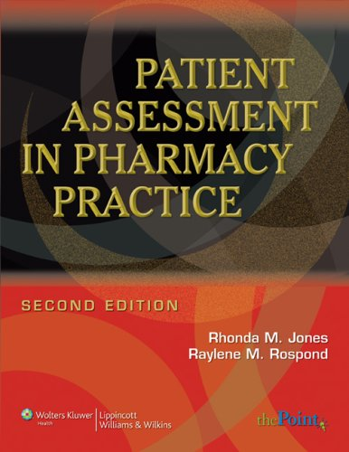 Patient Assessment in Pharmacy Practice  2nd 2009 (Revised) 9780781765565 Front Cover