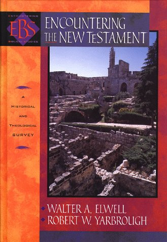 Encountering the New Testament A Historical and Theological Survey N/A edition cover