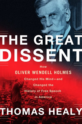 Great Dissent How Oliver Wendell Holmes Changed His Mind - And Changed the History of Free Speech in America N/A edition cover