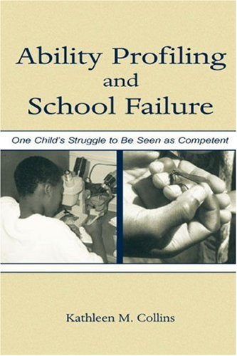 Ability Profiling and School Failure One Child's Struggle to Be Seen As Competent  2003 9780805841565 Front Cover