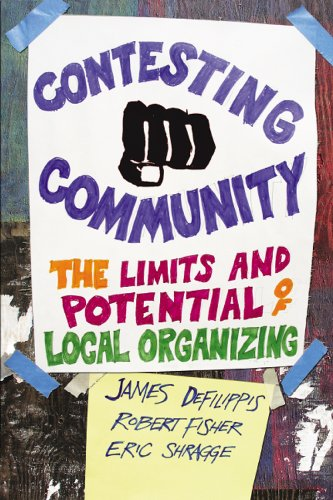 Contesting Community The Limits and Potential of Local Organizing  2010 edition cover