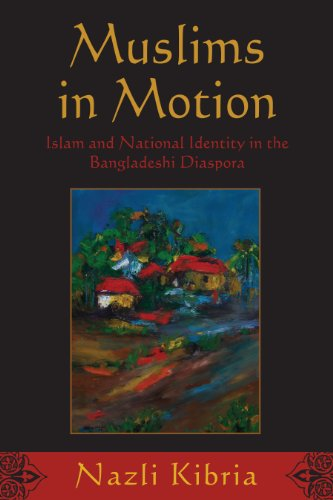 Muslims in Motion Islam and National Identity in the Bangladeshi Diaspora  2011 edition cover