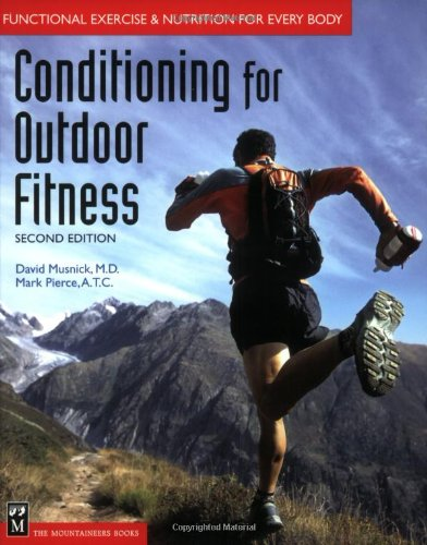 Conditioning for Outdoor Fitness Functional Exercise and Nutrition for Everyone 2nd 2004 (Revised) edition cover