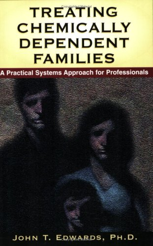 Treating Chemically Dependent Families A Practical Systems Approach for Professionals  1990 edition cover
