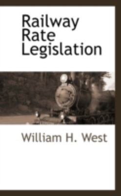 Railway Rate Legislation  N/A 9781113318565 Front Cover