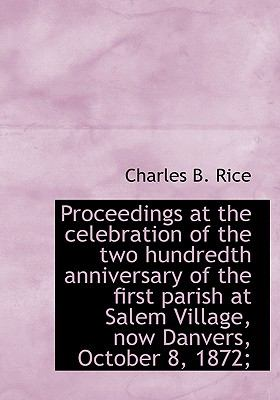 Proceedings at the Celebration of the Two Hundredth Anniversary of the First Parish at Salem Village N/A 9781115369565 Front Cover