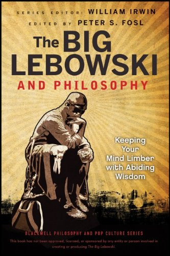 Big Lebowski and Philosophy Keeping Your Mind Limber with Abiding Wisdom  2012 edition cover