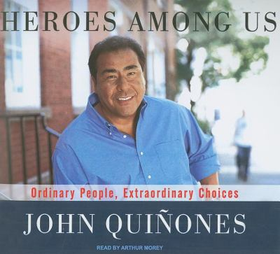 Heroes Among Us: Ordinary People, Extraordinary Choices, Library Edition  2009 edition cover