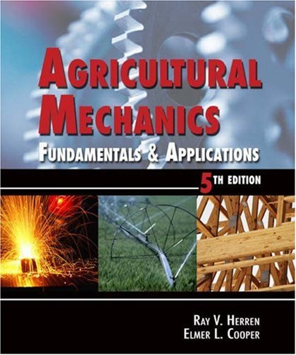Agricultural Mechanics Fundamentals and Applications 5th 2006 (Revised) edition cover