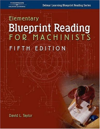 Elementary Blueprint Reading for Machinists  5th 2003 (Revised) edition cover