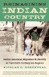 Reimagining Indian Country Native American Migration and Identity in Twentieth-Century Los Angeles  2014 edition cover