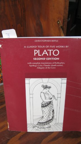 Guided Tour of Five Works by Plato With Complete Translations of Euthphro, Apology, Crito, Phaedo Death Scene and Allegory of the Cave 2nd 1995 edition cover
