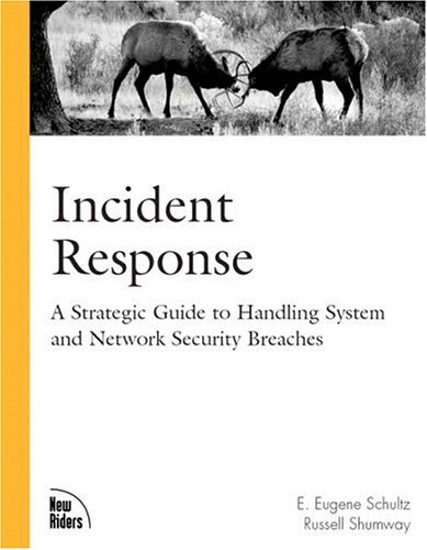 Incident Response A Strategic Guide to Handling System and Network Security Breaches  2002 edition cover