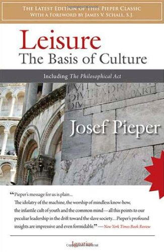 Leisure The Basis of Culture and the Philosophical Act  2009 edition cover