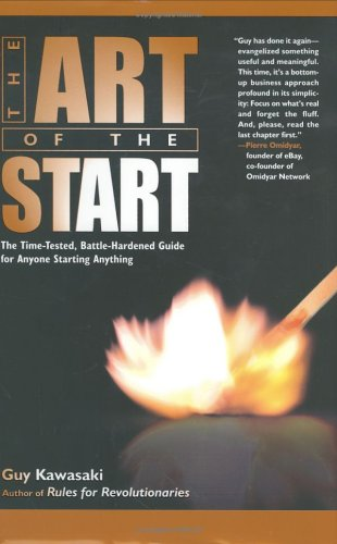 Art of the Start The Time-Tested, Battle-Hardened Guide for Anyone Starting Anything  2004 edition cover