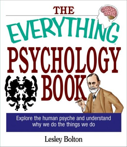 Everything Psychology Book Explore the Human Psyche and Understand Why We Do the Things We Do  2004 edition cover