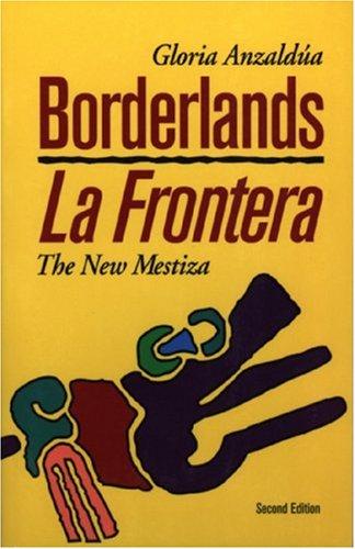 Borderlands - La Frontera The New Mestiza 2nd 1999 edition cover