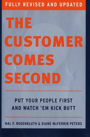 Customer Comes Second Put Your People First and Watch 'Em Kick Butt  2002 9780060526566 Front Cover