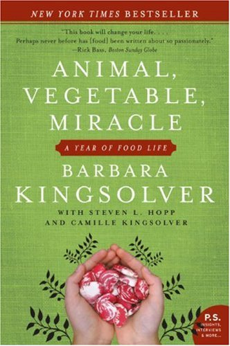 Animal, Vegetable, Miracle A Year of Food Life N/A 9780060852566 Front Cover