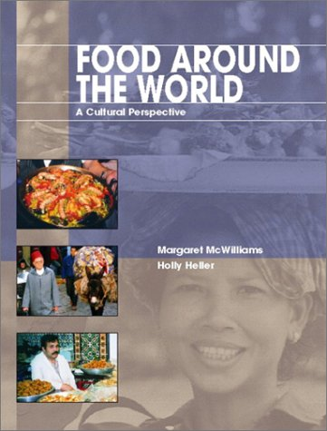 Food Around the World A Cultural Perspective  2003 9780130944566 Front Cover