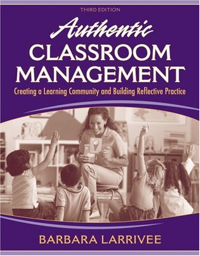 Authentic Classroom Management Creating a Learning Community and Building Reflective Practice 3rd 2009 edition cover