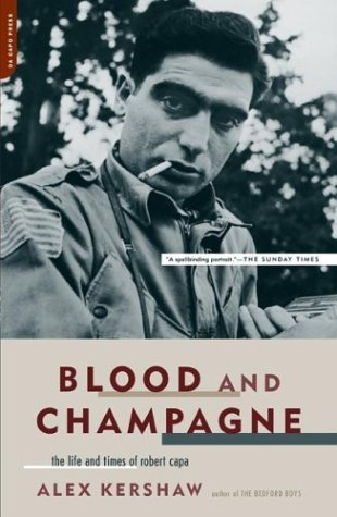 Blood and Champagne The Life and Times of Robert Capa  2004 edition cover