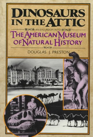 Dinosaurs in the Attic An Excursion into the American Museum of Natural History Revised edition cover