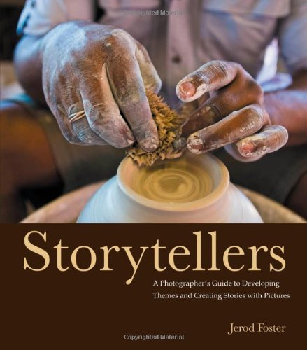 Storytellers A Photographer's Guide to Developing Themes and Creating Stories with Pictures  2012 edition cover