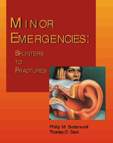 Minor Emergencies Splinters to Fractures  2000 edition cover