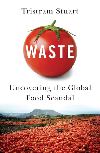 Waste Uncovering the Global Food Scandal  2009 9780393349566 Front Cover