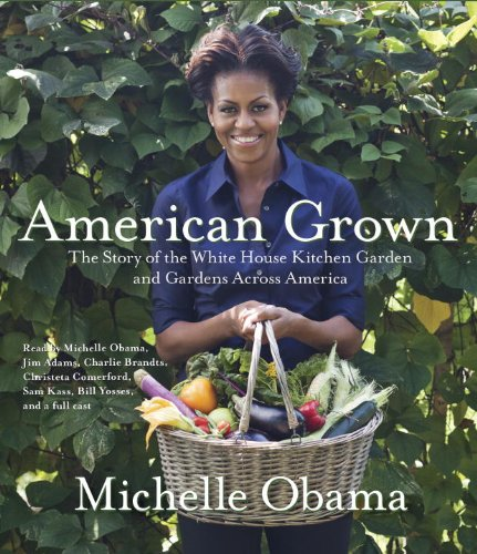 American Grown: The Story of the White House Kitchen Garden and Gardens Across America  2012 edition cover