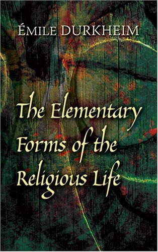 Elementary Forms of the Religious Life   2008 9780486454566 Front Cover