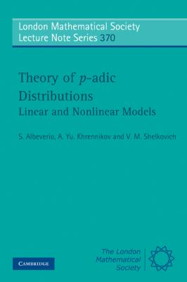Theory of P-Adic Distributions Linear and Nonlinear Models  2010 9780521148566 Front Cover