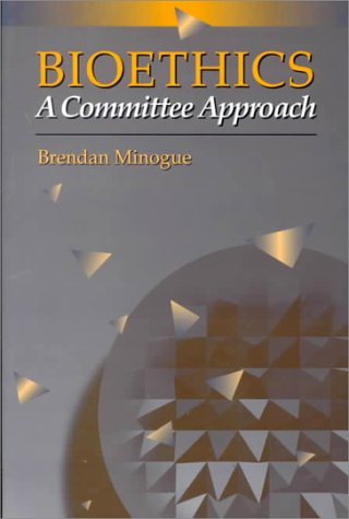 Bioethics : a Committee Approach A Committee Approach  1995 9780534542566 Front Cover