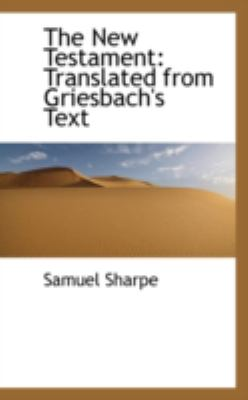 The New Testament Translated from Griesbach's Text:   2008 edition cover
