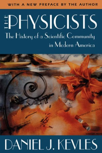 Physicists The History of a Scientific Community in Modern America 2nd 1987 (Revised) edition cover