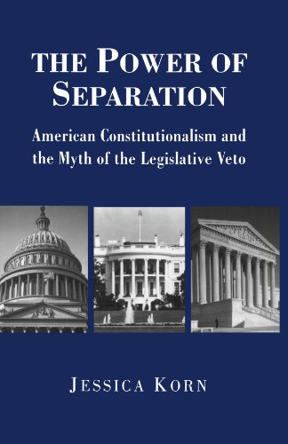 Power of Separation American Constitutionalism and the Myth of the Legislative Veto  1996 9780691058566 Front Cover