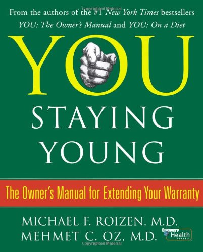 You: Staying Young The Owner's Manual for Extending Your Warranty  2007 edition cover