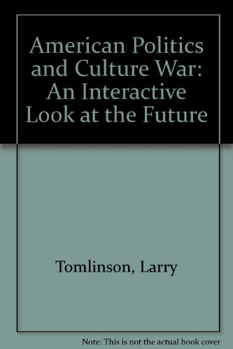 American Politics and Culture Wars An Interactive Look at the Future 2nd 2002 (Revised) edition cover