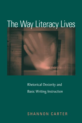 Way Literacy Lives Rhetorical Dexterity and Basic Writing Instruction N/A edition cover