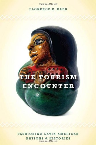 Tourism Encounter Fashioning Latin American Nations and Histories  2010 edition cover