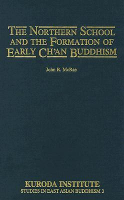 Northern School and the Formation of Early Ch'an Buddhism   1987 edition cover